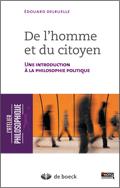 De l'homme et du citoyen. Une introduction à la philosophie politique. Edouard Delruelle