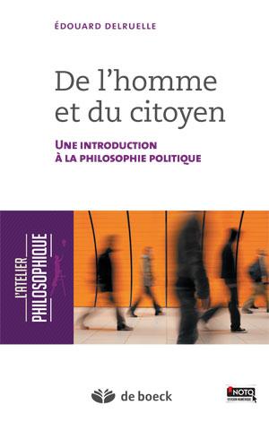 De l'homme et du citoyen. Une introduction à la philosophie politique Edouard Delruelle
